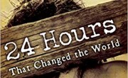 24 Hours that Changed the world- Ch 4